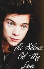 The Silence of my Love|| h.s by XxxWhereWeArexxX