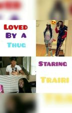 loved by A thug  by BANANACREWBABIEZ