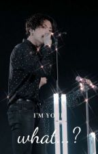 I'm Your What?..... || Jungkook (EDITING) by xcupoftaex