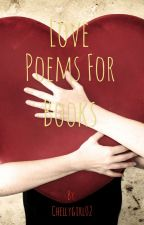 Love poems for great books by Chellygirl02