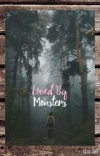 Loved by monsters (on hold) by graugaard