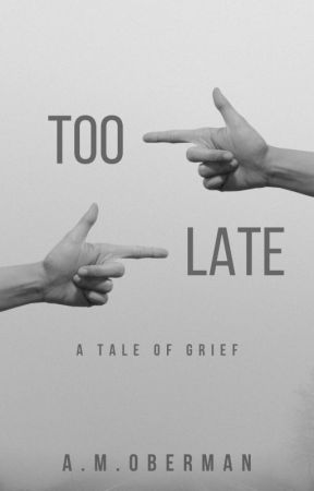 Too Late (Short Story) by DahliasDesk