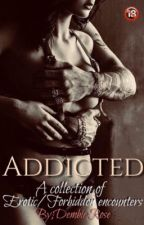 Addicted to you ✓ B1&2 🔞 (18+) by DembieRose80