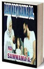 BANI NAYI KAINA BA by sawwama14