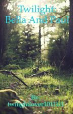 Twilight: Bella an Paul by twilightlover1011111