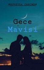 ~GECE MAVİSİ~ by Ruveyda_Ganime