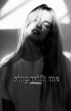 sing with me || mgc by cuddlyycth