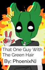 That One Guy With The Green Hair by PhoenixNJ