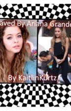 Saved (An Ariana Grande Fanfic) by Luv4Ari