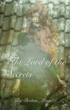 The Lord of the Secrets by Breton_Mage21