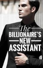 The Billionaire's New Assistant *Old Version* by _AgentShopping15_