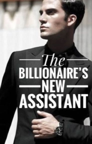 The Billionaire's New Assistant *Old Version*