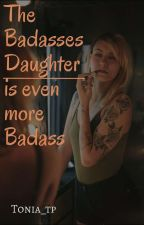 The Badasses Daughter is even more Badass  by Artemis-evie