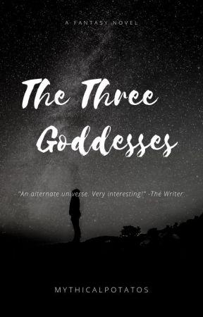 The Three Goddesses by MythicalPotatos