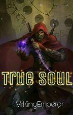 True Soul by MrKingEmperor