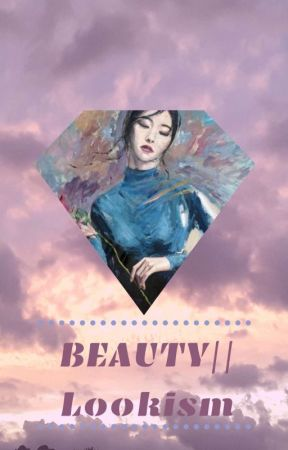 •B E A U T Y• [Beauty] || Lookism Fanfic by 1800-CatchTheseHandS
