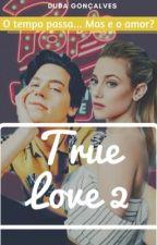 True love 2 ➵ Bughead  by dudinhamegs