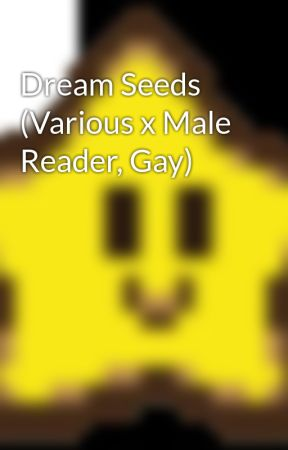 Dream Seeds (Various x Male Reader, Gay) - Crit Miss