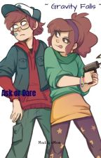 ~ Gravity Falls Ask or Dare ~ by _xPineTree_