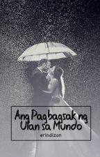 Ang Pagbagsak ng Ulan sa Mundo (One Shot) by erindizon