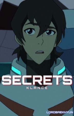 Secrets || Klance by lordbaekhyun