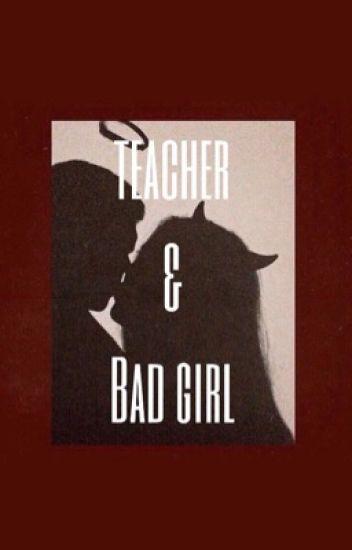 Teacher & Bad Girl -G.D