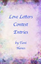 Love Letter Contest Entries  by TaniHanes
