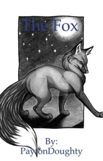 The Fox (BEING REWRITTEN)