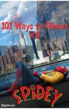 101 Ways to Almost Kill Spidey by spiderwiz