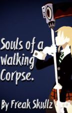 Souls Of A Walking Corpse. [Soul Eater X Male Reaper Reader.] by Freakskullz98