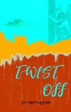 Twist Off by FledglingGhost