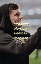 purposely horrible football imagines  by blaugranabees