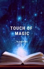 Touch of Magic by Princess_Toy_Nerd
