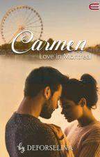 CARMEN - Love in Montreal by _deforselina_