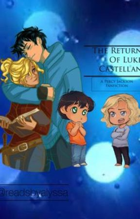 The Return of Luke Castellan (A Percy Jackson FanFic