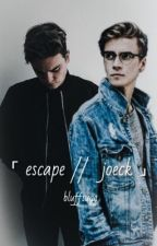 escape // joeck by bluffsugg