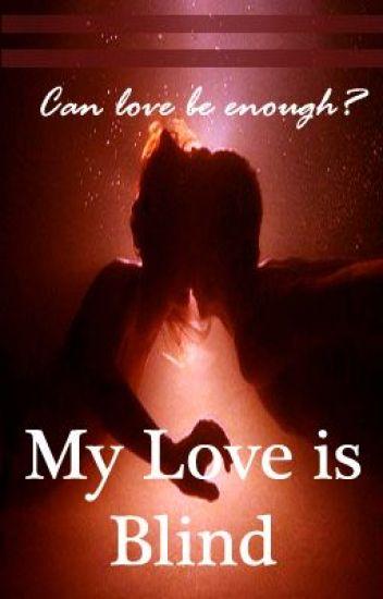 My Love is Blind