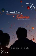 Breaking Katherine  by karen_ninah
