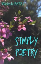 Simply Poetry by weirdo56781