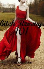 Bitch Revenge 101 ON-HOLD by MsJanicaAurora