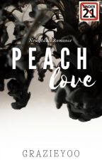 Peach Love (COMPLETED) by grazieyoo
