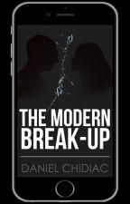 The Modern Break-Up by DanielChidiac