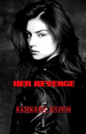 Her Revenge by SamreenAnjum