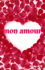 mon amour (Completed) by Meraki18