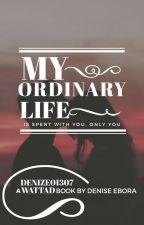 my ordinary life ~ Vanessa's POV by Denize01307