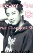 Forever You'll Be : True Chanyeol Story [OVERDOSED] by ChanmiPark13