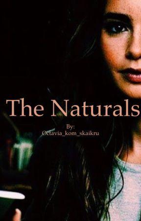 The Naturals by Octavia_kom_skaikru