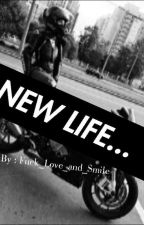 NEW LIFE...  by Bad_girl_bad_life