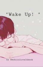 """""""Wake Up!"""" j.jk+p.jm by SeokjinluvsJikook"""