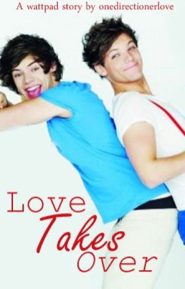 Love takes over (Larry Stylinson). by onedirectionerlove